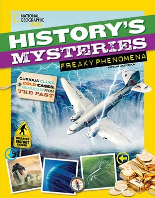 History's Mysteries: Freaky Phenomena - Curious Clues, Cold Cases, and Puzzles from the Past