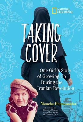 Taking Cover - One Girl's Story of Growing up During the Iranian Revolution