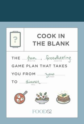 Food52 Cook in the Blank - The Fun, Easy Game That Takes You from Zero to Dinner