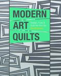 Modern Art Quilts - Design, Fuse and Quilt-As-You-Go
