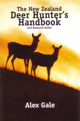The New Zealand Deer Hunter's Handbook and Resource Guide