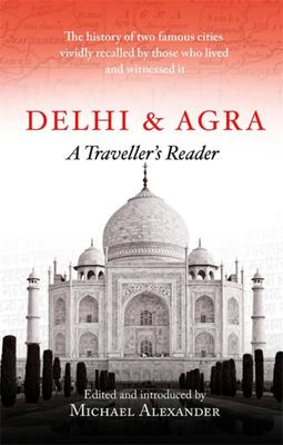 Delhi and Agra - A Traveller's Reader