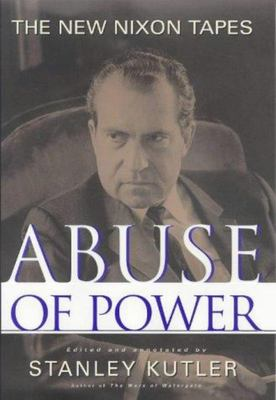 Abuse of Power - The New Nixon Tapes