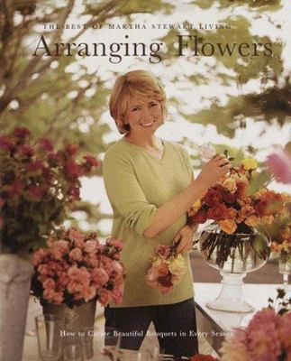 Arranging Flowers - How to Create Beautiful Bouquets in Every Season