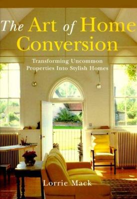 The Art of Home Conversion - Transforming Uncommon Properties into Stylish Homes