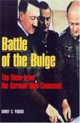 The Battle of the Bulge - The View of the German High Command