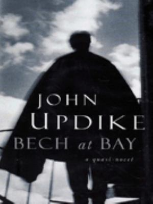 Bech at Bay - A Quasi-Novel