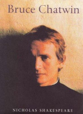 Bruce Chatwin - A Biography