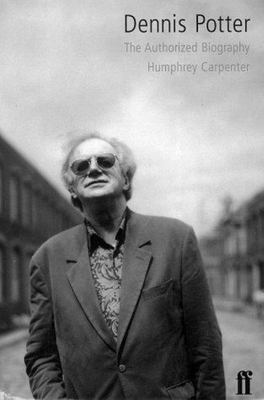 Dennis Potter - The Authorized Biography