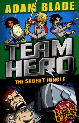 Team Hero: the Secret Jungle - Series 4, Book 1