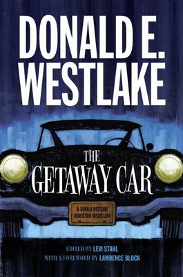 The Getaway Car - A Donald Westlake Nonfiction Miscellany
