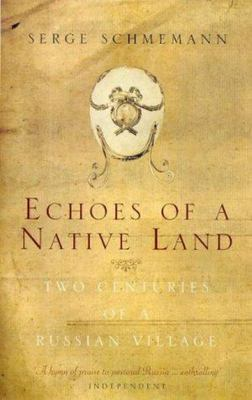 Echoes of a Native Land - Two Centuries of a Russian Village