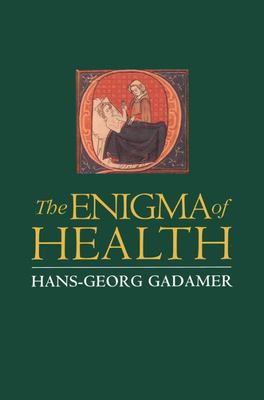 The Enigma of Health - The Art of Healing in a Scientific Age