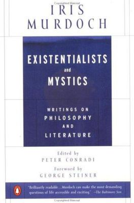 Existentialists and Mystics - Writings on Philosophy and Literature