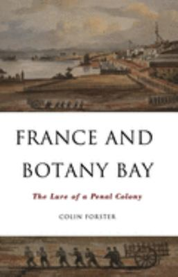 France and Botany Bay - The Lure of a Penal Colony