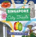 City Trails - Singapore Lonely Planet Kids