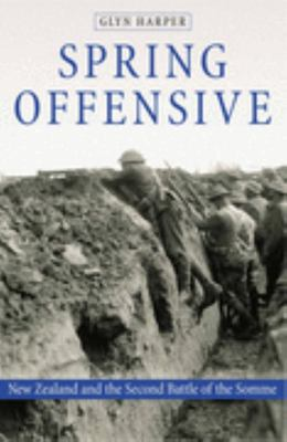 Spring Offensive: NZ and the Battle of the Somme