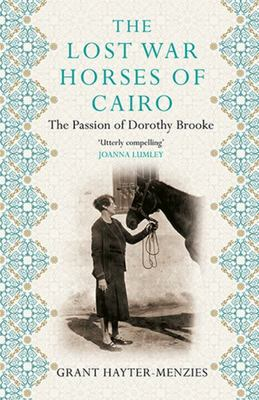 The Lost War Horses of Cairo - The Passion of Dorothy Brooke, Animal Welfare Pioneer