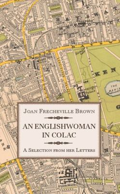 An Englishwoman in Colac - A Selection from Her Letters