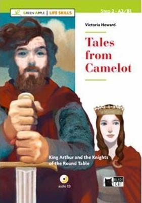 Tales from Camelot + CD (GREEN APPLE - LIFE SKILLS Series)