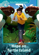 Hope on Turtle Island (Oxford Read and Imagine: Level 6)