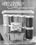 Preserving with Pomona's Pectin: The Revoluitionary Low-Sugar, High-Flavor Method for Crafting and Canning Jams, Jelllies, Conserves, and More