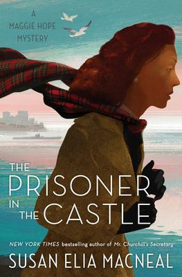The Prisoner in the Castle - A Maggie Hope Mystery