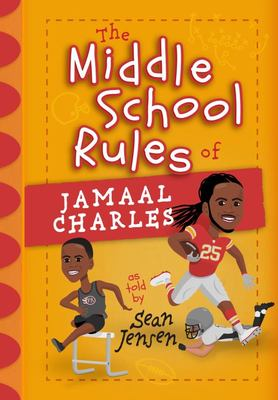 The Middle School Rules of Jamaal Charles - As Told Sean Jensen