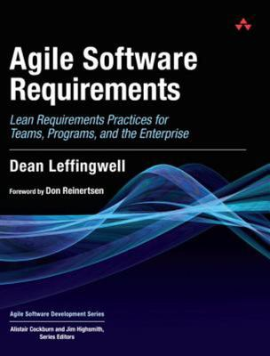 Agile Software Requirements - Lean Requirements Practices for Teams, Programs, and the Enterprise