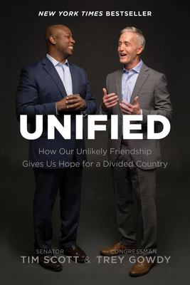 Unified - How Our Unlikely Friendship Gives Us Hope for a Divided Country