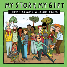 My Story, My Gift: How I Became a Known Sperm Donor (Donor Conception Network #25)