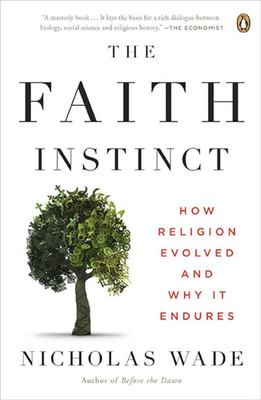 The Faith InstinctHow Religion Evolved and why it Endures