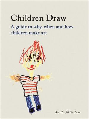 Children Draw - A Guide to Why, When and How Children Make Art
