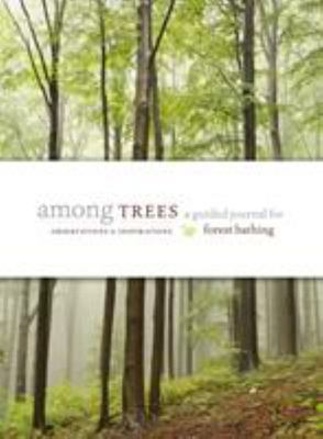 Among Trees - A Guided Journal for Forest Bathing
