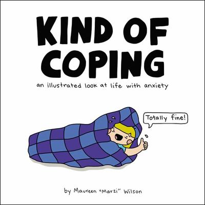 Kind of Coping - An Illustrated Look at Life with Anxiety