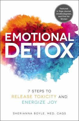 Emotional Detox - 7 Steps to Release Toxicity and Energize Joy