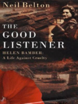 The Good Listener - A Life Against Cruelty