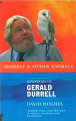 Himself and Other Animals - Portrait of Gerald Durrell