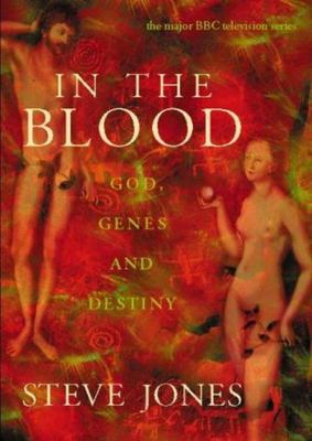 In the Blood - God, Genes and Destiny