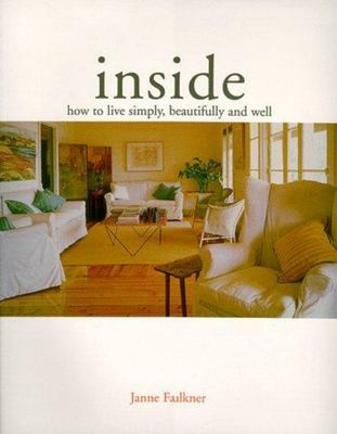 Inside - How to Live Simply, Beautifully and Well