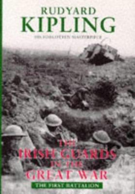 Irish Guards in the Great War - The First Battalion