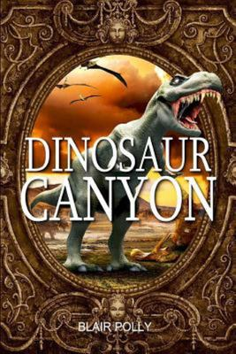 Dinosaur Canyon (You Say Which Way Adventures)