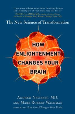 How Enlightenment Changes Your Brain - The New Science of Transformation