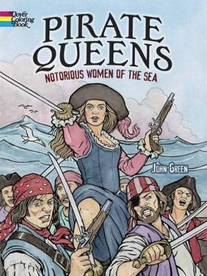 Pirate Queens - Notorious Women of the Sea