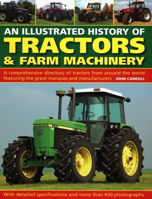Illustrated History Of Tractors & Farm Machinery