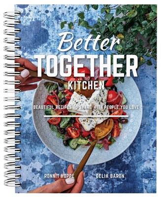 Better Together Kitchen - beautiful recipes to share with people you love