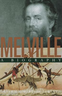 Melville - A Biography