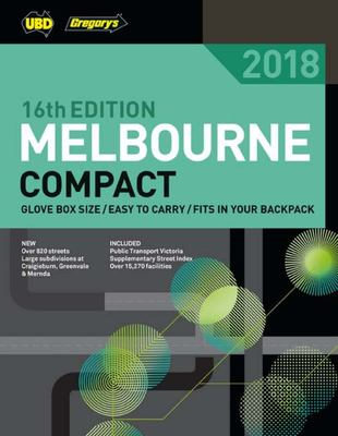 Melbourne Compact Street Directory 2018 16th ed: includes Geelong