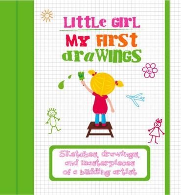 My First Drawings. Little Girl. Sketches, Drawings, And Masterpieces Of A Budding Artist