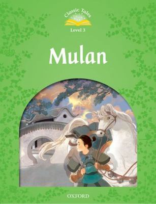 Mulan (Classic Tales Second Edition Level 3 )